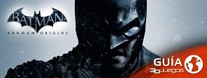 Gu�a completa de Batman: Arkham Origins